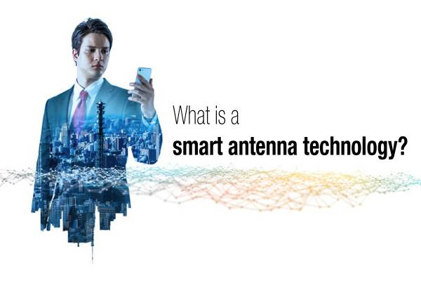 What's a smart antenna technology?