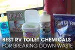 Best RV Toilet Chemicals For Breaking Down Waste