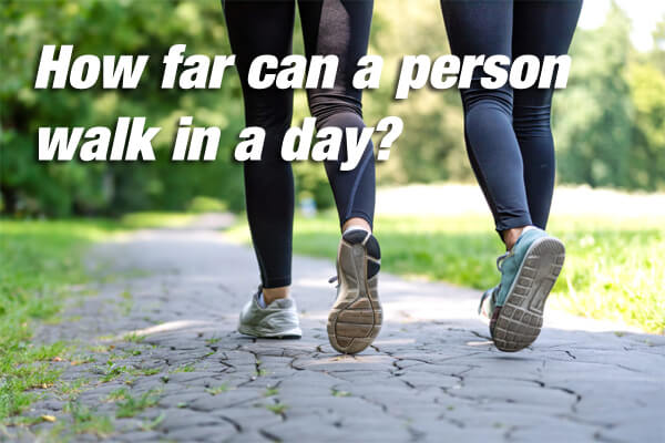 how far can a person walk in a day