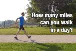 how many miles can you walk in a day